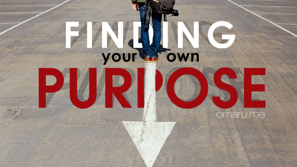 Finding Your Own Purpose
